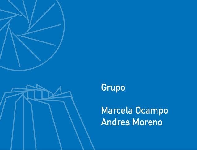 Grupo Marcela Ocampo Andres Moreno