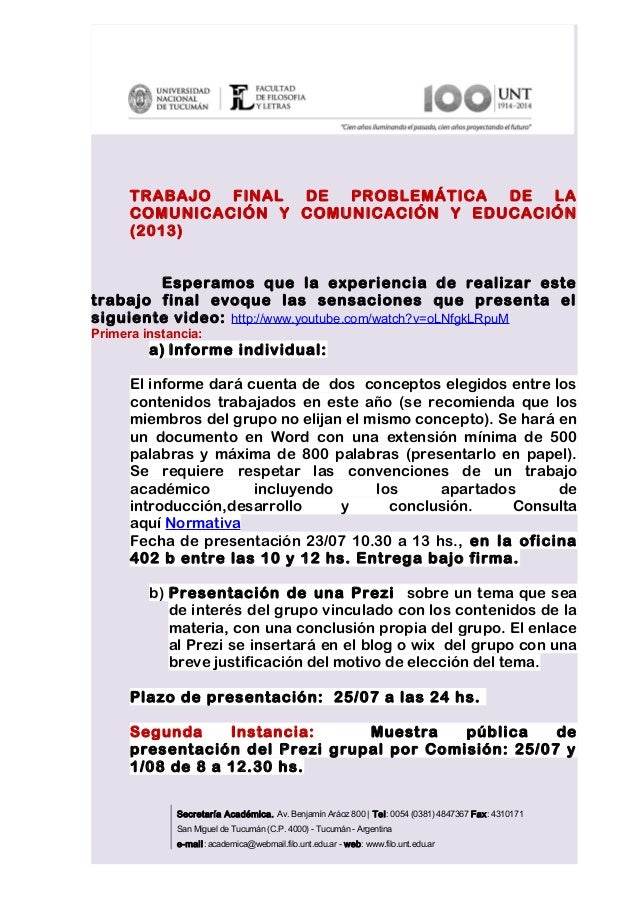 TRABAJO FINAL DE PROBLEMÁTICA DE LACOMUNICACIÓN Y COMUNICACIÓN Y EDUCACIÓN(2013)Esperamos que la experiencia de realizar e...