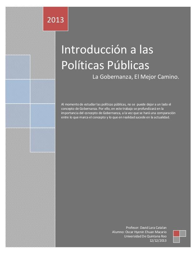 Ensayo Final – La Gobernanza Introducción a las Políticas Públicas Oscar Hyenin Ehuan Macario Universidad de Quintana Roo ...