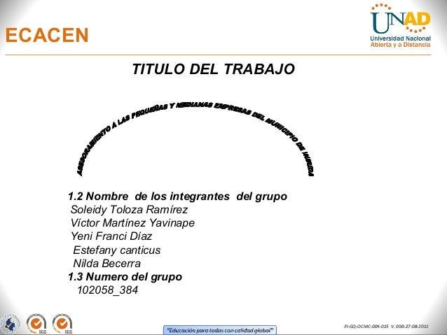 ECACEN               TITULO DEL TRABAJO    1.2 Nombre de los integrantes del grupo    Soleidy Toloza Ramírez    Víctor Mar...