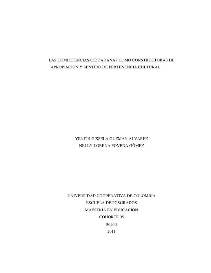 LAS COMPETENCIAS CIUDADANAS COMO CONSTRUCTORAS DE APROPIACIÓN Y SENTIDO DE PERTENENCIA CULTURAL<br />YENITH GISSELA GUZMAN...
