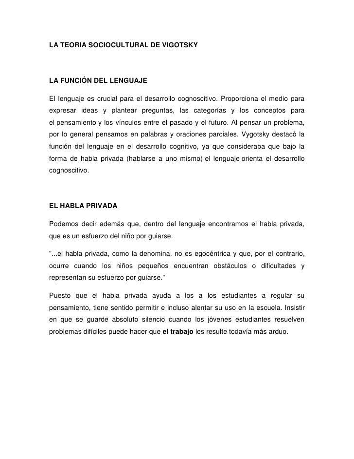 LA TEORIA SOCIOCULTURAL DE VIGOTSKYLA FUNCIÓN DEL LENGUAJEEl lenguaje es crucial para el desarrollo cognoscitivo. Proporci...