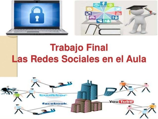 Trabajo FinalLas Redes Sociales en el Aula