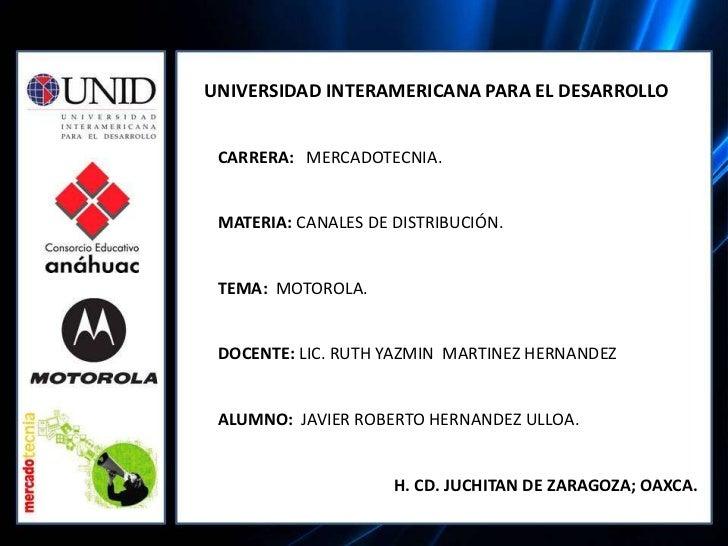 UNIVERSIDAD INTERAMERICANA PARA EL DESARROLLO<br />CARRERA:   MERCADOTECNIA.<br />MATERIA: CANALES DE DISTRIBUCIÓN. <br />...