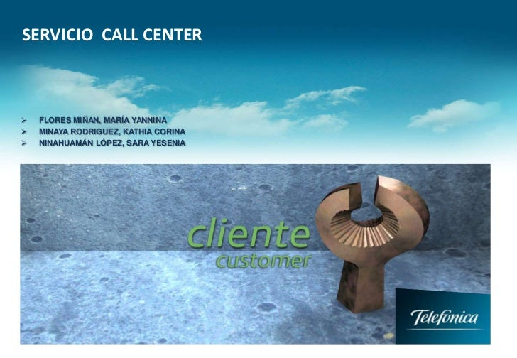 SERVICIO  CALL CENTER<br /><ul><li>FLORES MIÑAN, MARÍA YANNINA