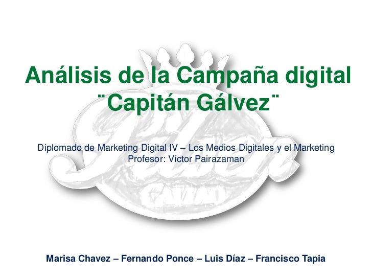 Análisis de la Campaña digital ¨Capitán Gálvez¨