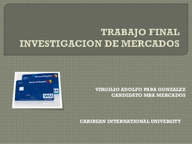 VIRGILIO ADOLFO PABA GONZALEZ CANDIDATO MBA MERCADOS CARIBEAN INTERNATIONAL UNIVERSITY