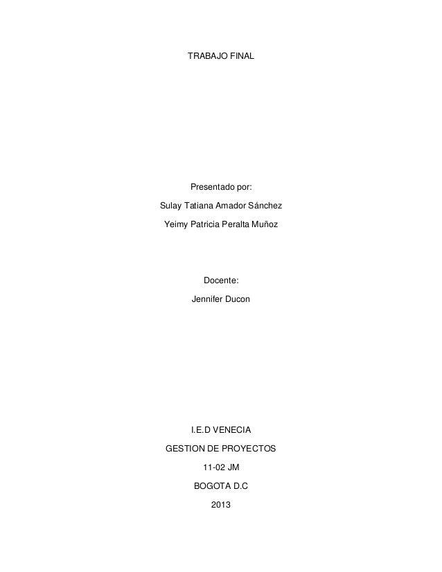 TRABAJO FINAL Presentado por: Sulay Tatiana Amador Sánchez Yeimy Patricia Peralta Muñoz Docente: Jennifer Ducon I.E.D VENE...