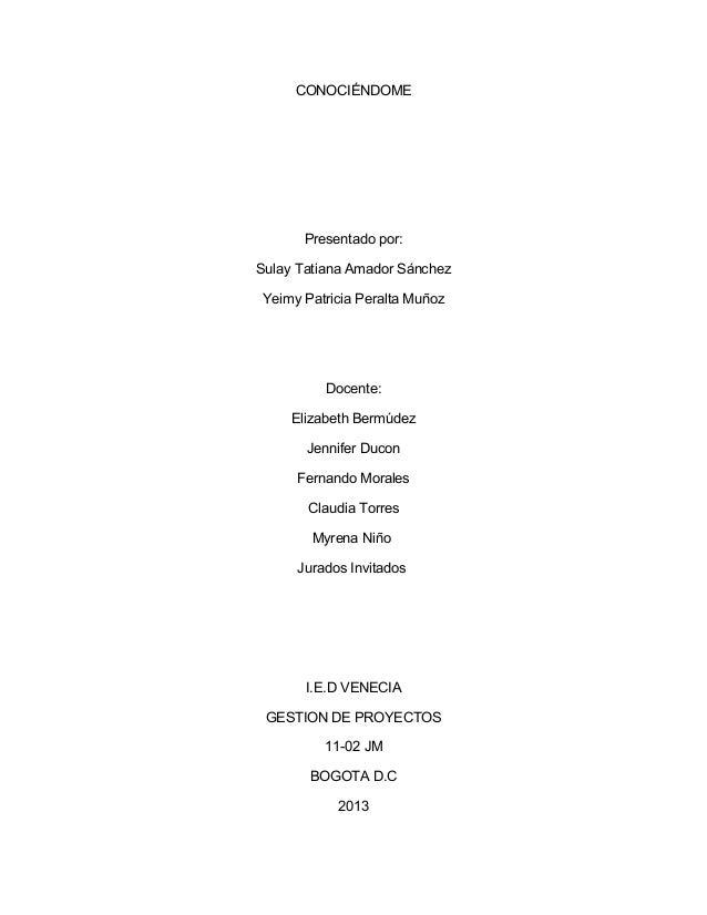 CONOCIÉNDOME  Presentado por: Sulay Tatiana Amador Sánchez Yeimy Patricia Peralta Muñoz  Docente: Elizabeth Bermúdez Jenni...