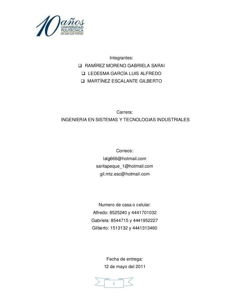 <br />Integrantes:<br />RAMÍREZ MORENO GABRIELA SARAI<br />LEDESMA GARCÍA LUIS ALFREDO <br />MARTÍNEZ ESCALANTE GILBERTO<...
