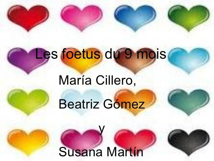 Les foetus du 9 mois María Cillero, Beatriz Gómez y Susana Martín