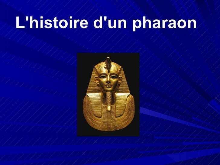 L'histoire   d'un pharaon
