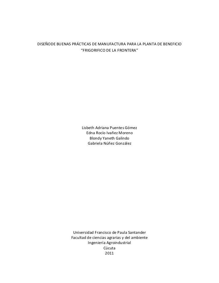 """DISEÑODE BUENAS PRÁCTICAS DE MANUFACTURA PARA LA PLANTA DE BENEFICIO """"FRIGORIFICO DE LA FRONTERA""""<br />Lisbeth Adriana Pue..."""