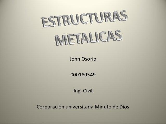 John Osorio              000180549               Ing. CivilCorporación universitaria Minuto de Dios