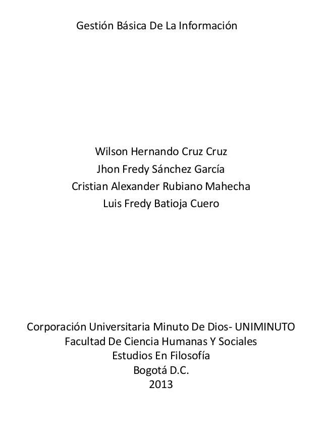 Gestión Básica De La Información Wilson Hernando Cruz Cruz Jhon Fredy Sánchez García Cristian Alexander Rubiano Mahecha Lu...
