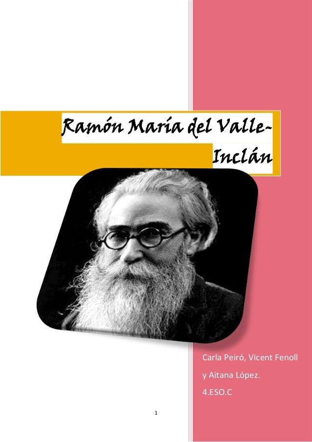 Ramón María del ValleInclán  Carla Peiró, Vicent Fenoll y Aitana López. 4.ESO.C 1