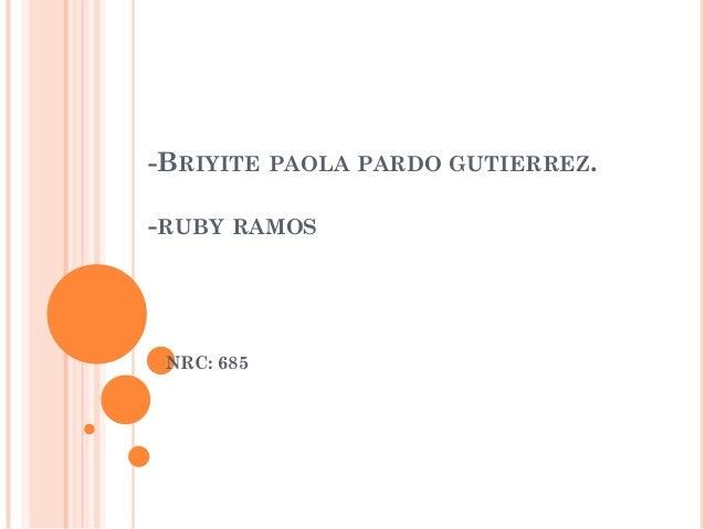 -BRIYITE PAOLA PARDO GUTIERREZ. -RUBY RAMOS NRC: 685