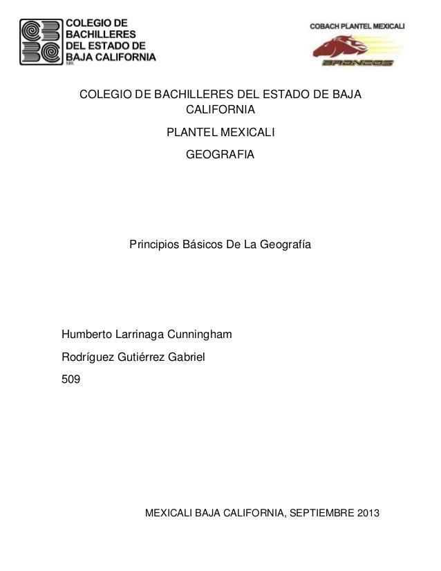 COLEGIO DE BACHILLERES DEL ESTADO DE BAJA CALIFORNIA PLANTEL MEXICALI GEOGRAFIA Principios Básicos De La Geografía Humbert...