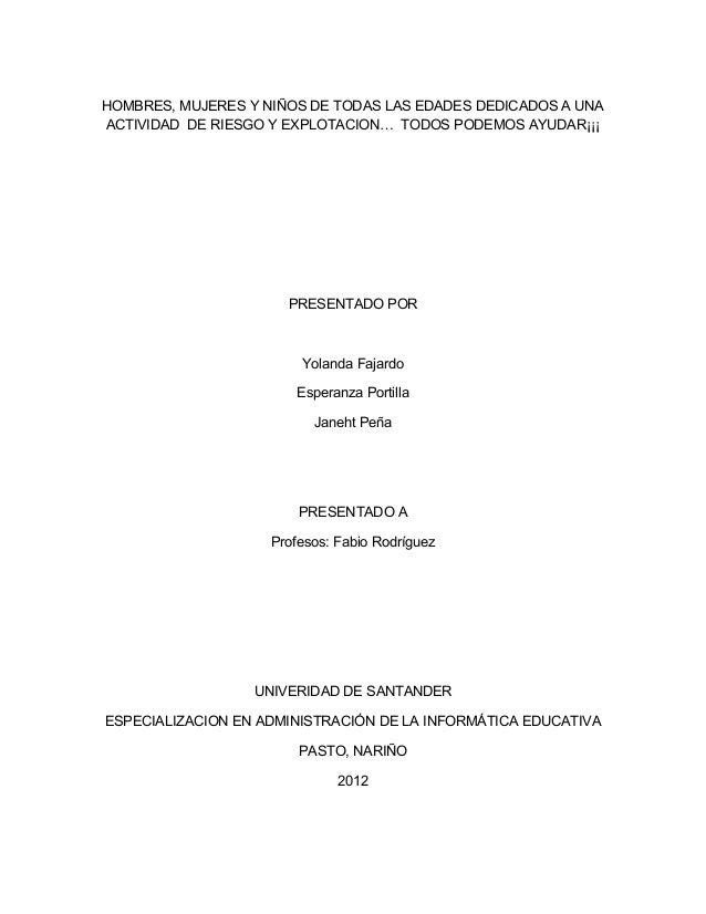 HOMBRES, MUJERES Y NIÑOS DE TODAS LAS EDADES DEDICADOS A UNA ACTIVIDAD DE RIESGO Y EXPLOTACION… TODOS PODEMOS AYUDAR¡¡¡ PR...