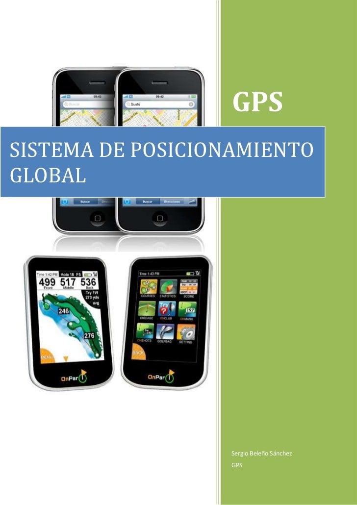 GPSSISTEMA DE POSICIONAMIENTOGLOBAL                  Sergio Beleño Sánchez                  GPS