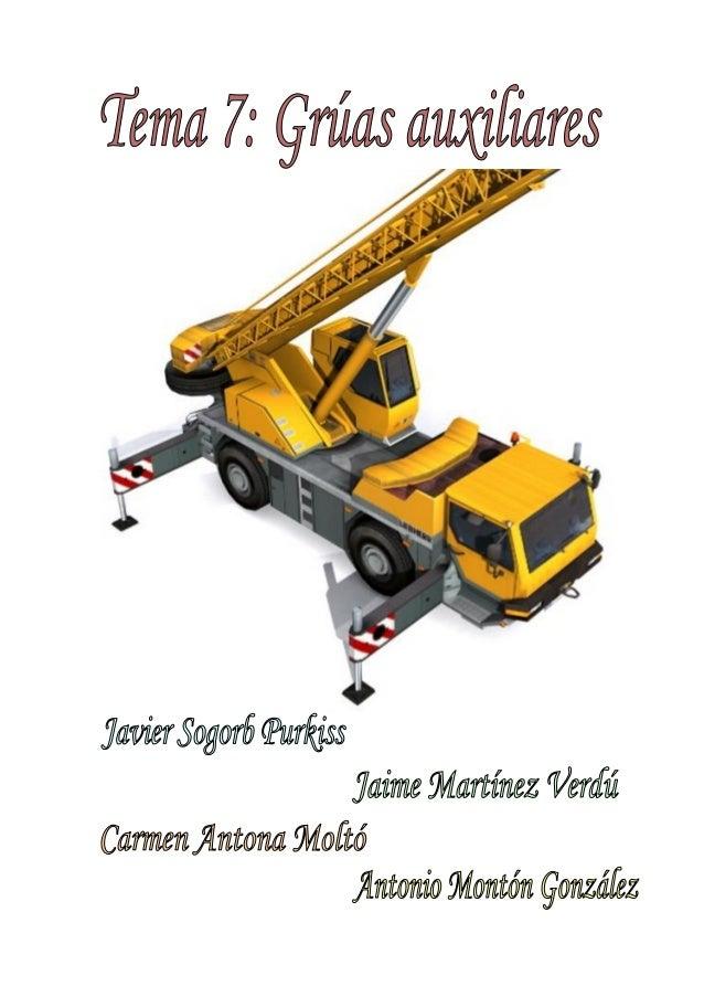 4º Ingeniería Industrial Tema 7: Grúas auxiliares. Carga de vehículos Página 7.1. CLASIFICACIÓN Y DESCRIPCIÓN DE LOS TIPOS...