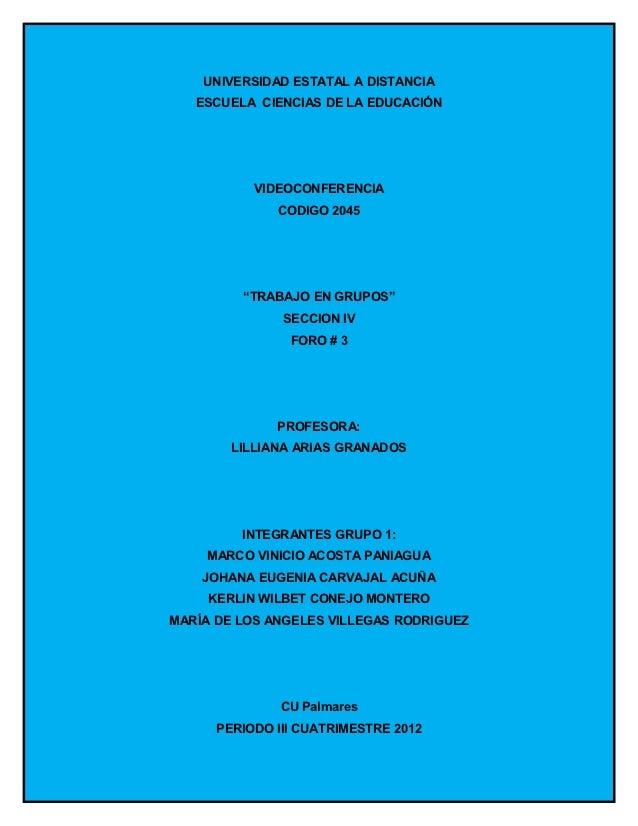 UNIVERSIDAD ESTATAL A DISTANCIA   ESCUELA CIENCIAS DE LA EDUCACIÓN           VIDEOCONFERENCIA              CODIGO 2045    ...