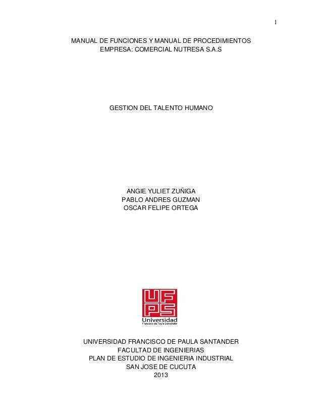 1 MANUAL DE FUNCIONES Y MANUAL DE PROCEDIMIENTOS EMPRESA: COMERCIAL NUTRESA S.A.S  GESTION DEL TALENTO HUMANO  ANGIE YULIE...