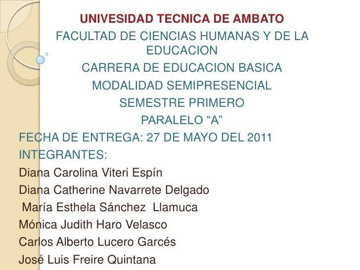 UNIVESIDAD TECNICA DE AMBATO<br />FACULTAD DE CIENCIAS HUMANAS Y DE LA EDUCACION<br />CARRERA DE EDUCACION BASICA<br />MOD...