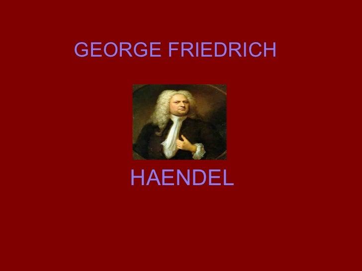 GEORGE FRIEDRICH  HAENDEL