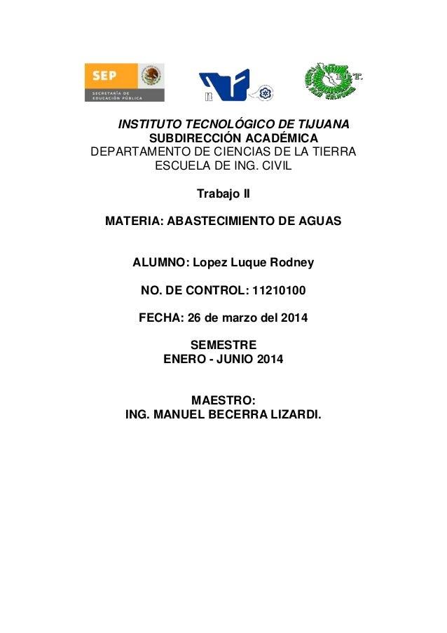 . INSTITUTO TECNOLÓGICO DE TIJUANA SUBDIRECCIÓN ACADÉMICA DEPARTAMENTO DE CIENCIAS DE LA TIERRA ESCUELA DE ING. CIVIL Trab...