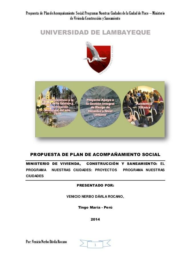Propuesta de PlandeAcompañamiento Social:Programas Nuestras Ciudades de la Ciudad de Pisco – Ministerio de Vivienda Constr...