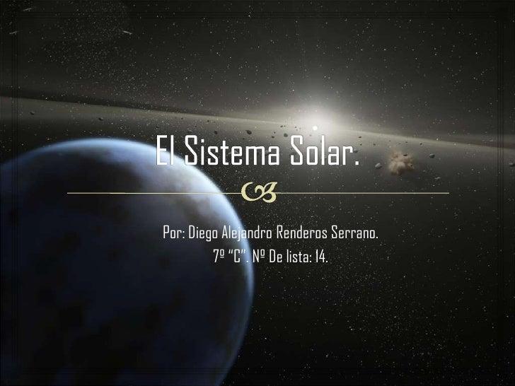 """Por: Diego Alejandro Renderos Serrano.         7º """"C"""". Nº De lista: 14."""