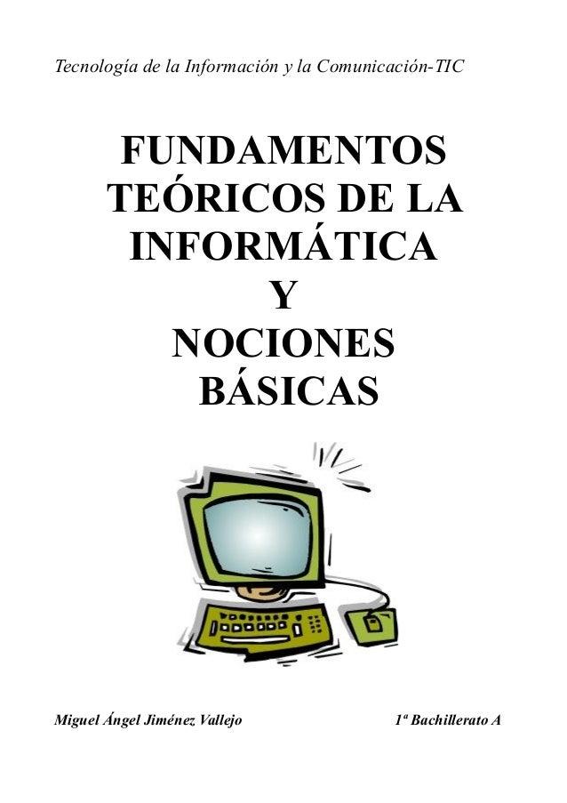 Tecnología de la Información y la Comunicación-TIC        FUNDAMENTOS       TEÓRICOS DE LA        INFORMÁTICA             ...