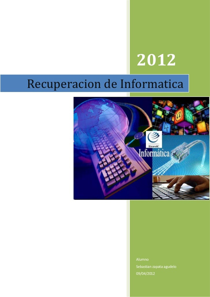 2012Recuperacion de Informatica                  Alumno                  Sebastian zapata agudelo                  09/04/2...