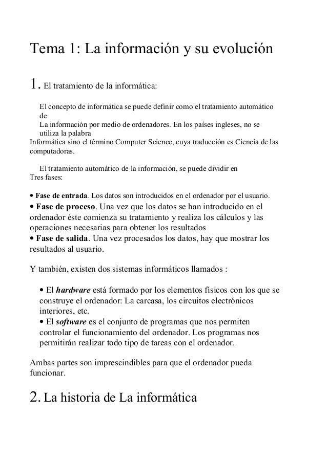 Tema 1: La información y su evolución 1.El tratamiento de la informática: El concepto de informática se puede definir como...