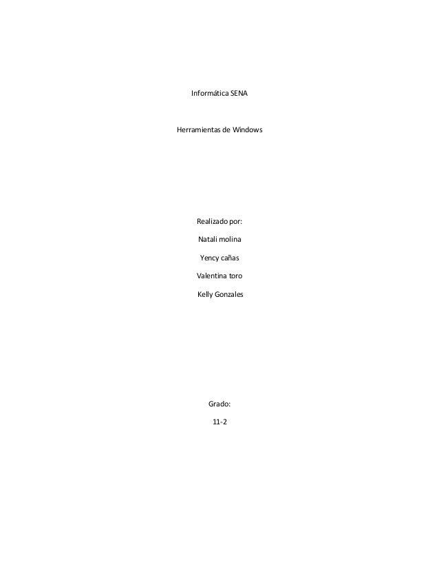 Informática SENAHerramientas de WindowsRealizado por:Natali molinaYency cañasValentina toroKelly GonzalesGrado:11-2