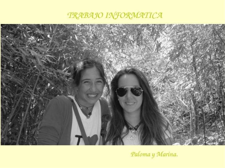 TRABAJO INFORMATICA Paloma y Marina.