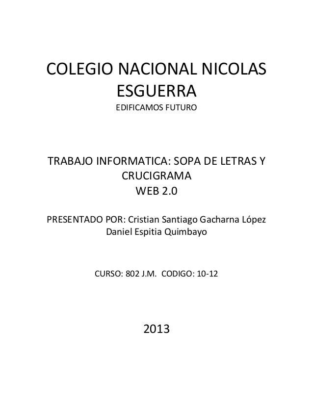 COLEGIO NACIONAL NICOLAS ESGUERRA EDIFICAMOS FUTURO TRABAJO INFORMATICA: SOPA DE LETRAS Y CRUCIGRAMA WEB 2.0 PRESENTADO PO...