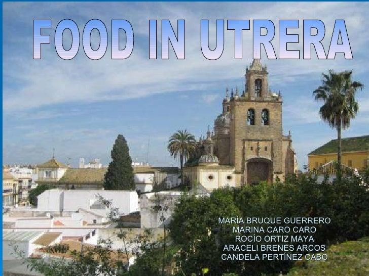 MARÍA BRUQUE GUERRERO MARINA CARO CARO ROCÍO ORTIZ MAYA ARACELI BRENES ARCOS CANDELA PERTÍÑEZ CABO FOOD IN UTRERA