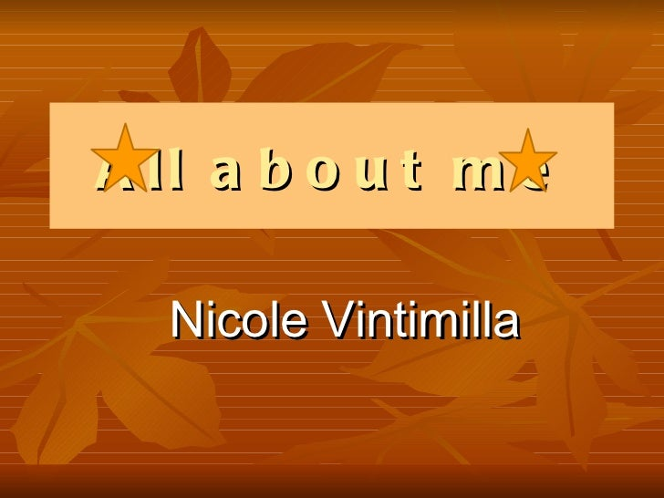 All about me Nicole Vintimilla
