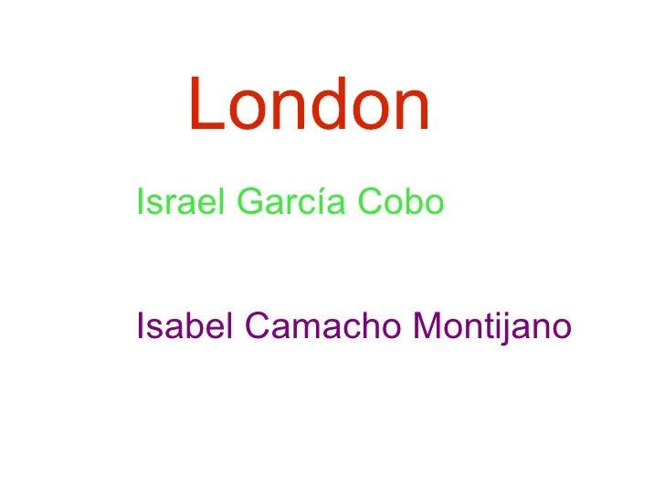 LondonIsrael García CoboIsabel Camacho Montijano
