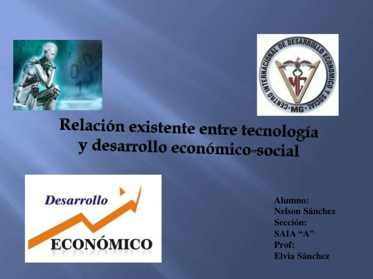"""Alumno:Nelson SánchezSección:SAIA """"A""""Prof:Elvia Sánchez"""