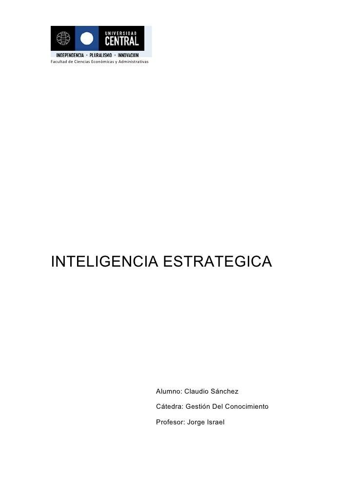 . Facultad de Ciencias Económicas y Administrativas     INTELIGENCIA ESTRATEGICA                                          ...
