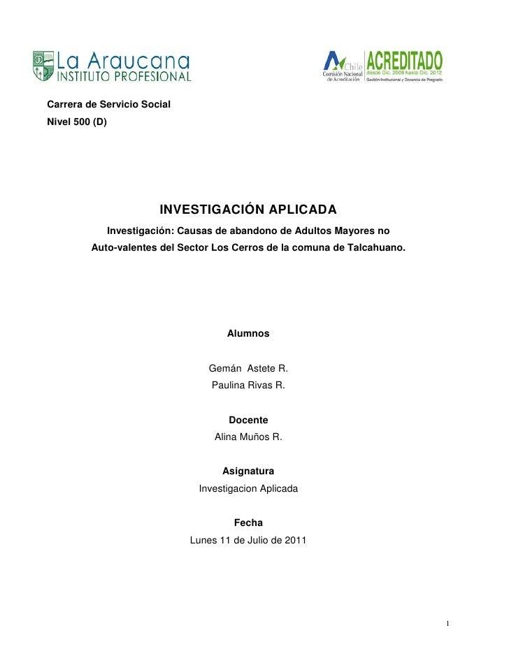 Carrera de Servicio SocialNivel 500 (D)                          INVESTIGACIÓN APLICADA                Investigación: Caus...
