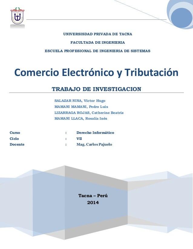 Comercio Electrónico y Tributación TRABAJO DE INVESTIGACION SALAZAR NINA, Víctor Hugo MAMANI MAMANI, Pedro Luis LIZARRAGA ...
