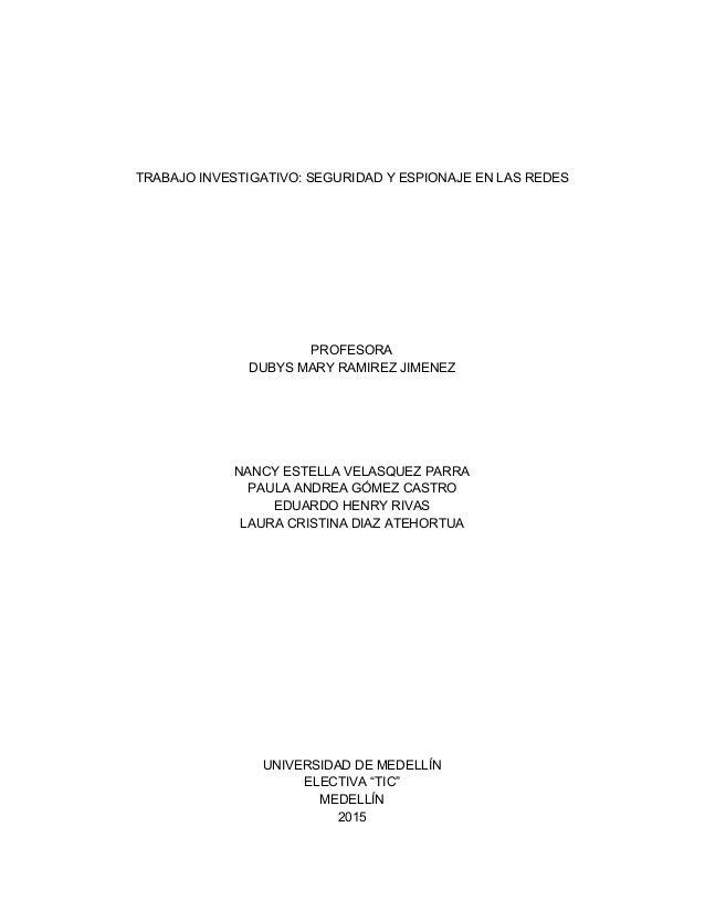 TRABAJOINVESTIGATIVO:SEGURIDADYESPIONAJEENLASREDES          PROFESORA DUBYSMARYRAMIREZJIMEN...