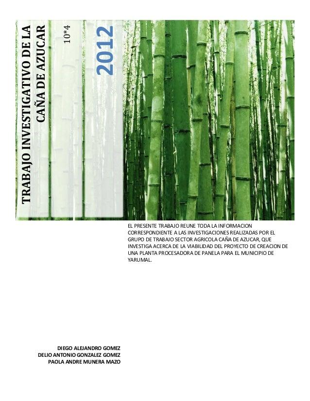 TRABAJO INVESTIGATIVO DE LA                     10*4            CAÑA DE AZUCAR                                  2012      ...