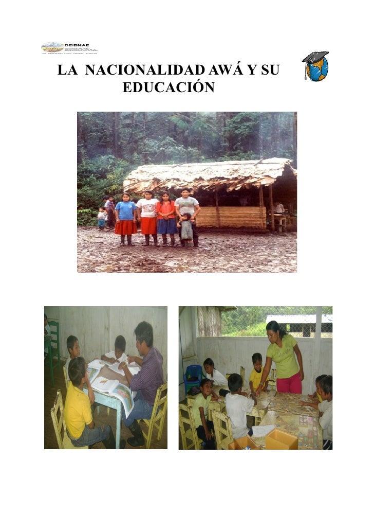 LA NACIONALIDAD AWÁ Y SU       EDUCACIÓN
