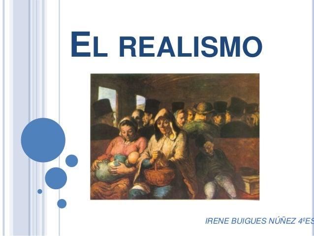 EL REALISMO IRENE BUIGUES NÚÑEZ 4ºES