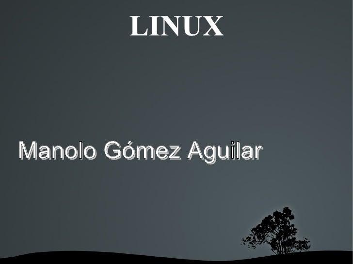 LINUX Manolo Gómez Aguilar